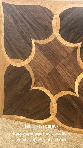 Four leaves glover Bespoke engineered woodfloor combining Walnut and Oak