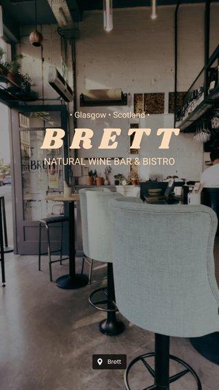 BRETT NATURAL WINE BAR & BISTRO • Glasgow • Scotland •