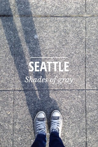 SEATTLE Shades of gray