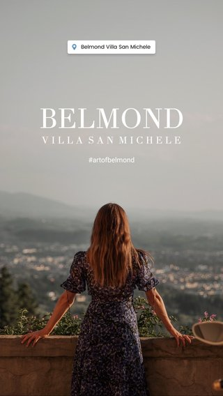 BELMOND VILLA SAN MICHELE #artofbelmond