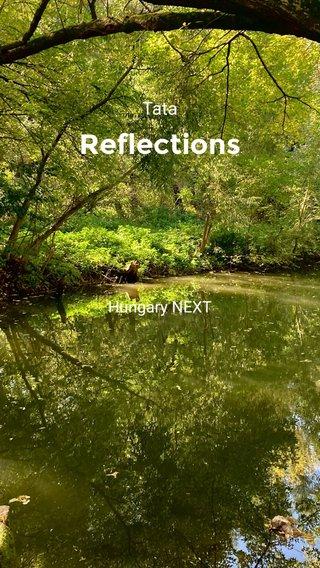 Reflections Tata Hungary NEXT