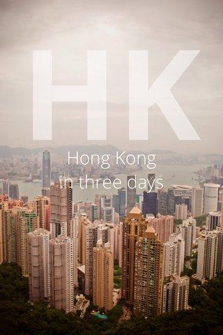 HK Hong Kong in three days