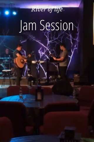 Jam Session River of life