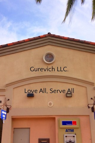 Gurevich LLC. Love All, Serve All