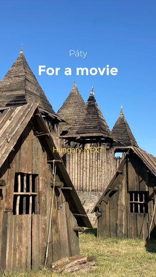 For a movie Páty Hungary NEXT