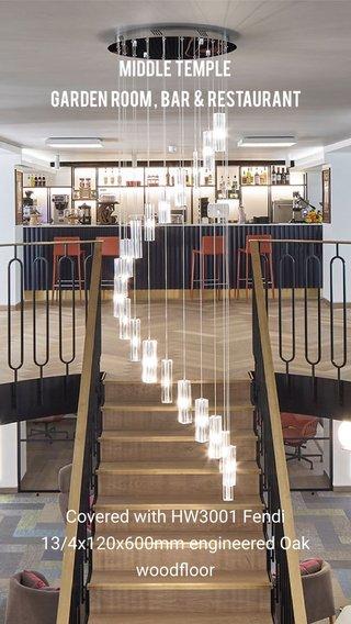 Middle Temple Garden Room , bar & restaurant Covered with HW3001 Fendi 13/4x120x600mm engineered Oak woodfloor