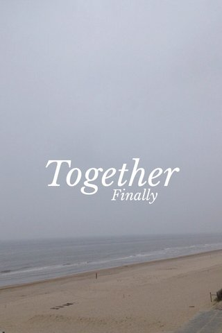 Together Finally