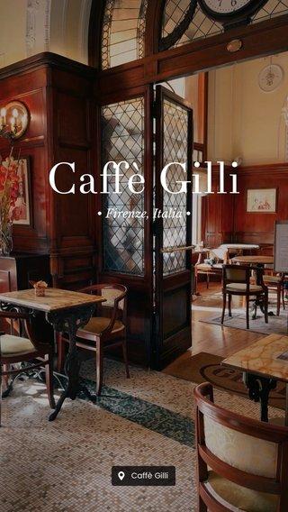 Caffè Gilli • Firenze, Italia •