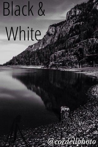 Black & White @cordellphoto