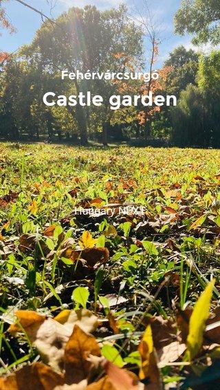 Castle garden Fehérvárcsurgó Hungary NEXT