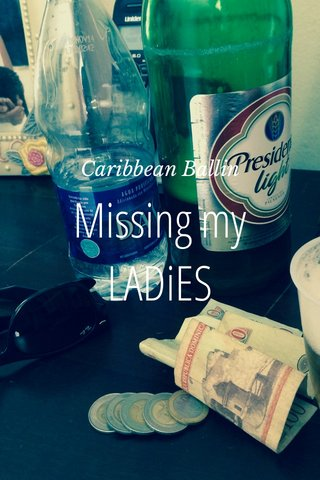 Missing my LADiES Caribbean Ballin