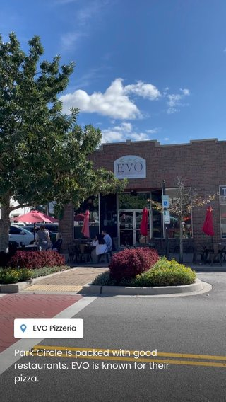Park Circle is packed with good restaurants. EVO is known for their pizza.