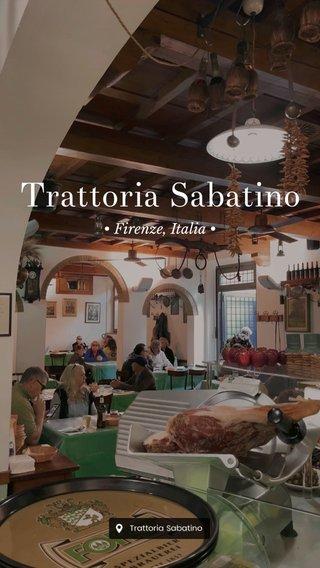 Trattoria Sabatino • Firenze, Italia •