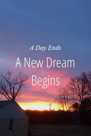 A New Dream Begins A Day Ends