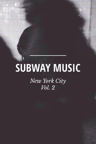 SUBWAY MUSIC New York City Vol. 2