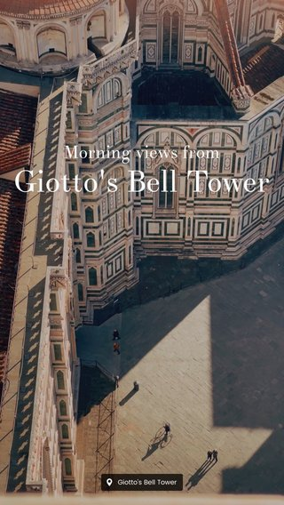 Giotto's Bell Tower Morning views from