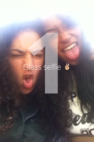 1 Glass selfie ✌️