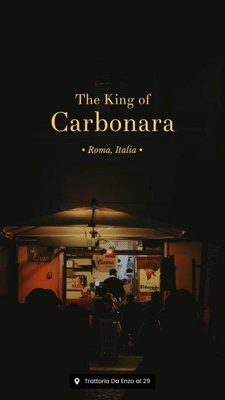Carbonara The King of • Roma, Italia •