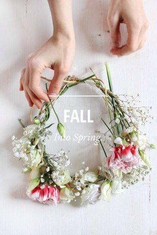 FALL Into Spring.