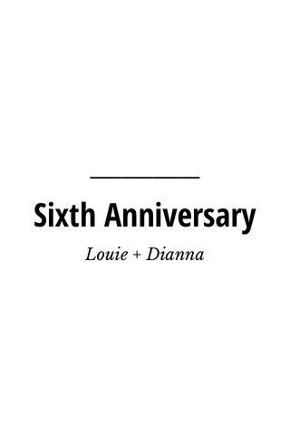 Sixth Anniversary Louie + Dianna