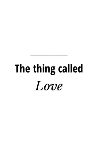 Love The thing called