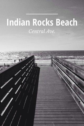 Indian Rocks Beach Central Ave.