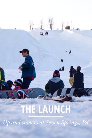 THE LAUNCH Up and comers at Seven Springs, PA