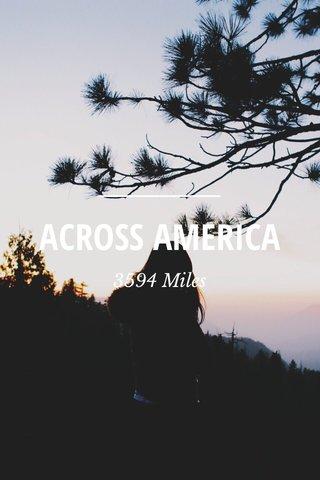 ACROSS AMERICA 3594 Miles