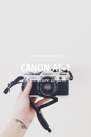 CANON AE-1 Adventure in film