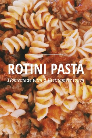 ROTINI PASTA Homemade with a Vietnamese touch