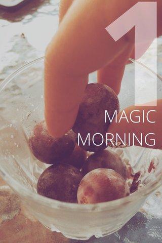 1 MAGIC MORNING