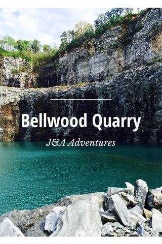 Bellwood Quarry J&A Adventures