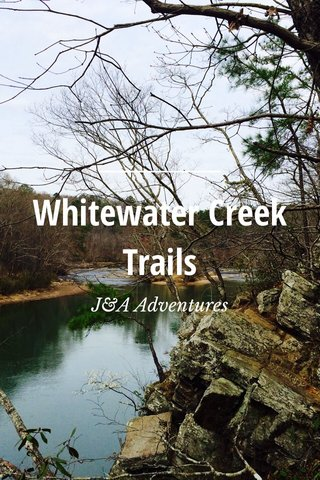 Whitewater Creek Trails J&A Adventures