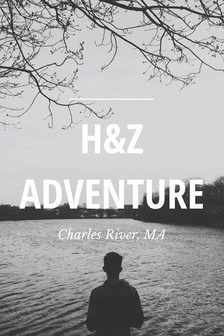 H&Z ADVENTURE Charles River, MA