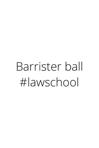 Barrister ball #lawschool