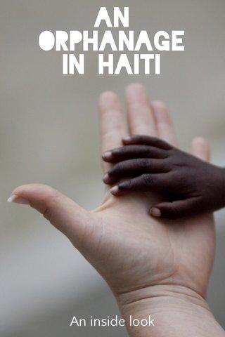 An orphanage in Haiti An inside look