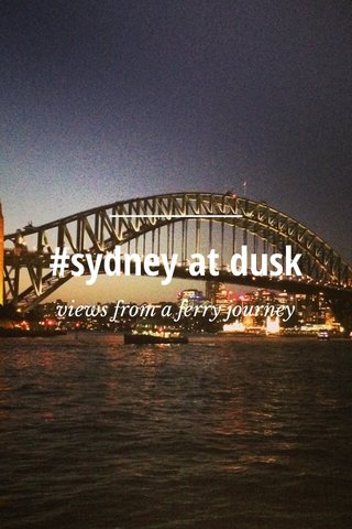 #sydney at dusk views from a ferry journey