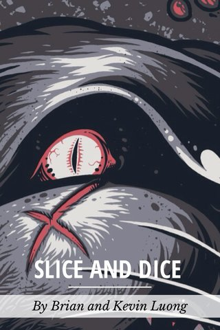 SLICE AND DICE By Brian and Kevin Luong