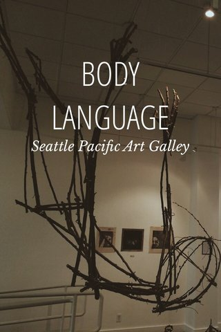 BODY LANGUAGE Seattle Pacific Art Galley