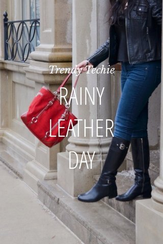 RAINY LEATHER DAY Trendy Techie