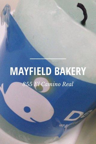 MAYFIELD BAKERY 855 El Camino Real