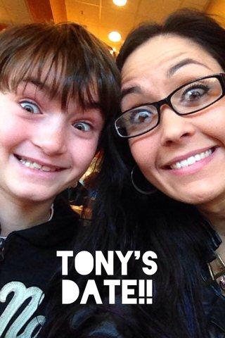 Tony's Date!!
