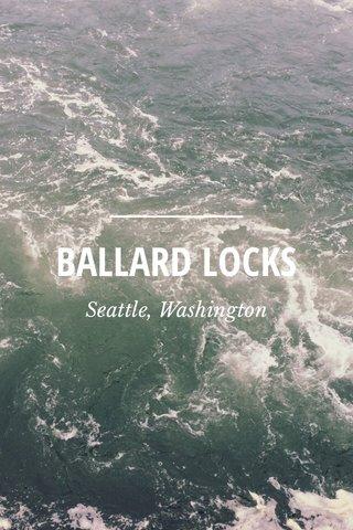 BALLARD LOCKS Seattle, Washington