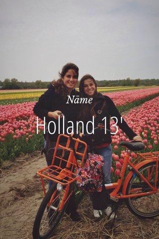 Holland 13' Nāme
