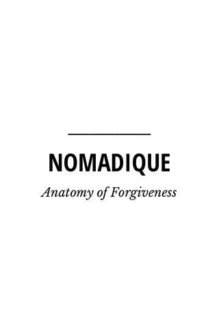 NOMADIQUE Anatomy of Forgiveness