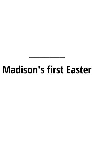 Madison's first Easter