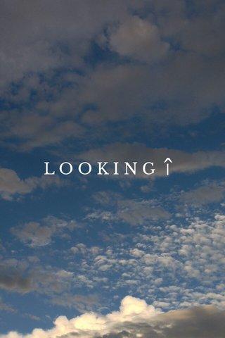 ^ | LOOKING