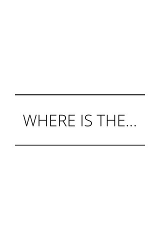 WHERE IS THE...