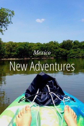New Adventures Mexico