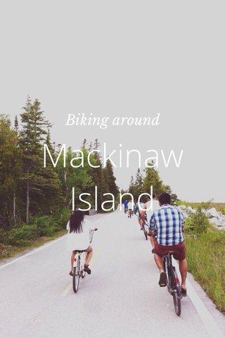 Mackinaw Island Biking around